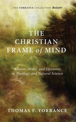 The Christian Frame of Mind by Thomas F. Torrance