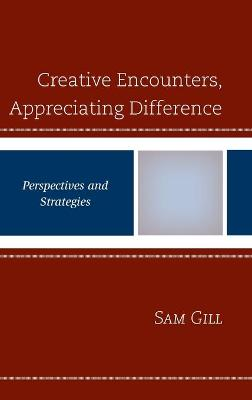 Creative Encounters, Appreciating Difference: Perspectives and Strategies book