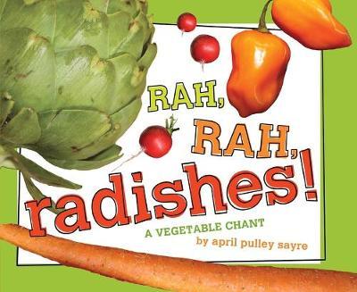 Rah, Rah, Radishes!: Classroom Edition by April Pulley Sayre