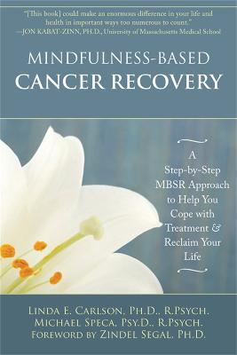 Mindfulness-Based Cancer Recovery by Linda E. Carlson