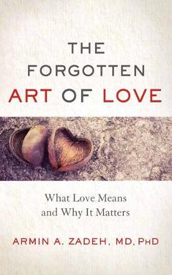 The Forgotten Art of Love by Armin Zadeh