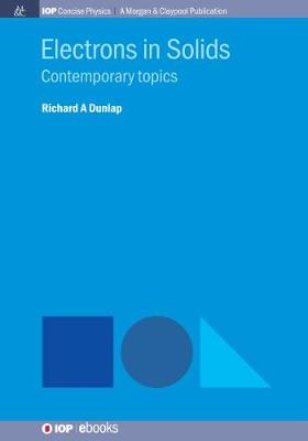 Electrons in Solids: Contemporary Topics by Richard A Dunlap