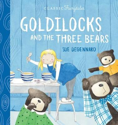 Goldilocks and the Three Bears by Sue DeGennaro