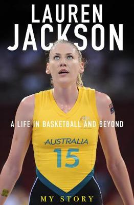 My Story: A Life in Basketball and Beyond by Lauren Jackson
