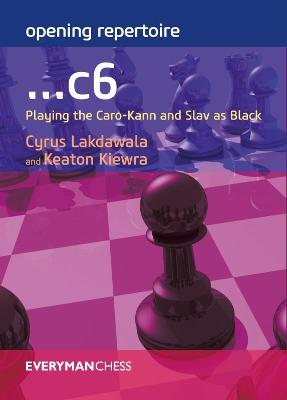 Opening Repertoire: ...C6 by Cyrus Lakdawala