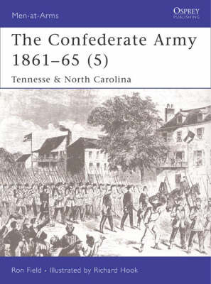 The Confederate Army 1861-65 Tennessee and North Carolina v. 5 by Ron Field