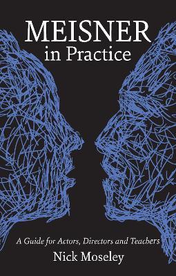 Meisner in Practice by Nick Moseley