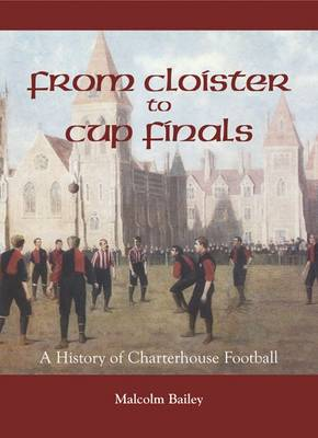 From Cloisters to Cup Finals by Malcolm Bailey