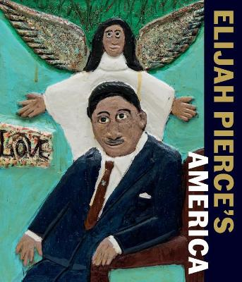 Elijah Pierce's America by Nancy Ireson