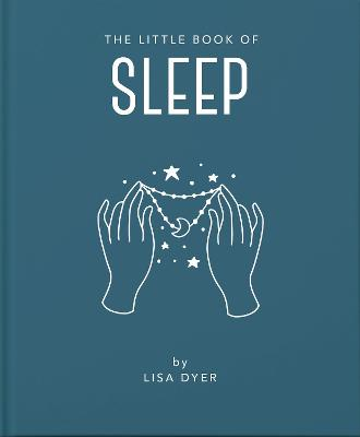The Little Book of Sleep by Lisa Dyer