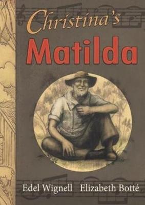 Christina's Matilda by Edel Wignell