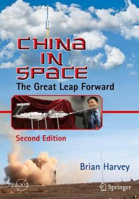 China in Space: The Great Leap Forward by Brian Harvey