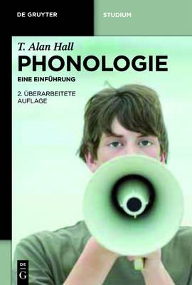 Phonologie: Eine Einfuhrung by T Alan Hall