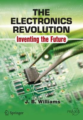The Electronics Revolution by John B. Williams