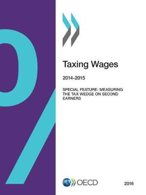 Taxing wages 2016 by Organisation for Economic Co-Operation and Development