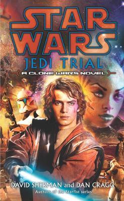 Star Wars: Jedi Trial by David Sherman