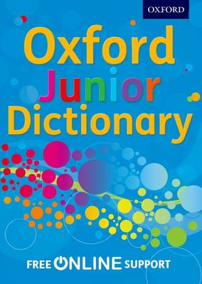 Oxford Junior Dictionary by Oxford Dictionaries