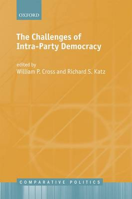 The Challenges of Intra-Party Democracy by William P. Cross