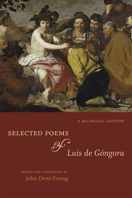 Selected Poems of Luis De Gongora by Luis de Gongora