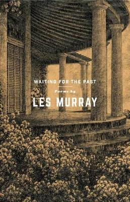 Waiting for the Past by Les Murray