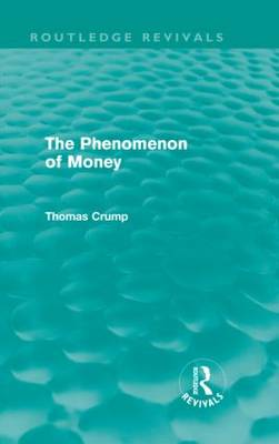 Phenomenon of Money by Thomas Crump