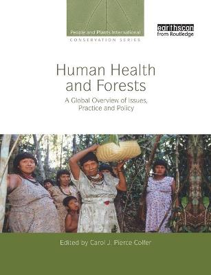 Human Health and Forests by Carol J. Pierce Colfer