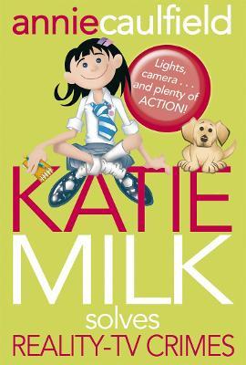 Katie Milk Solves Reality-TV Crimes book