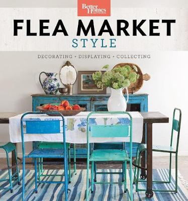 Better Homes and Gardens Flea Market Style by Better Homes & Gardens