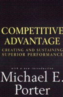 Competitive Advantage by Michael E. Porter