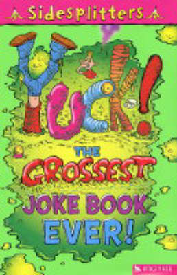 Sidesplitters:Yuck! The Grossest Joke Book by Martin Chatterton