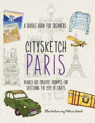 Citysketch Paris: A Doodle Book for Dreamers - Nearly 100 Creative Prompts for Sketching the City of Lights by Michelle Lo
