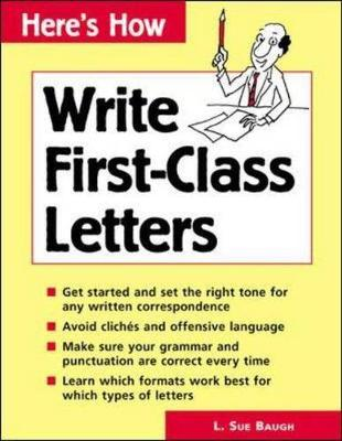 Here's How: Write First-Class Letters by L. Sue Baugh