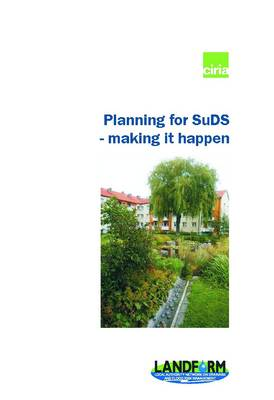 Planning for SUDS Making it Happen by S. Dickie