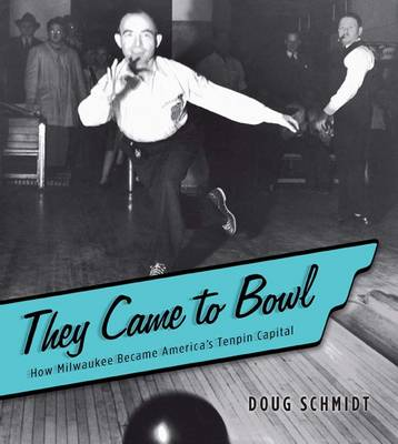 They Came to Bowl by Doug Schmidt