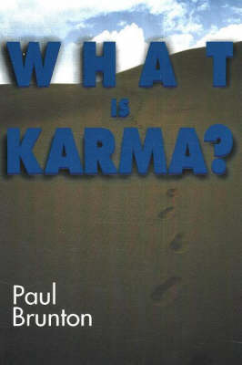 What is Karma? by Paul Brunton