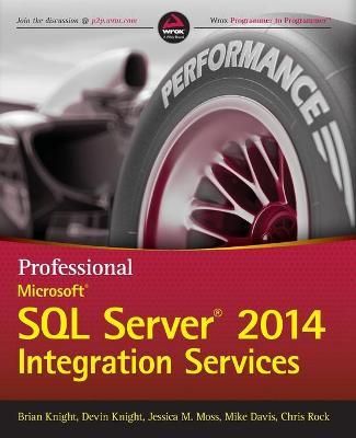 Professional Microsoft SQL Server 2014 Integration Services by Brian Knight