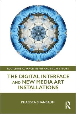 The Digital Interface and New Media Art Installations book