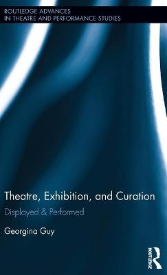 Theatre, Exhibition, and Curation book
