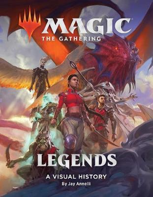 Magic: The Gathering: Legends: A Visual History by Wizards of the Coast