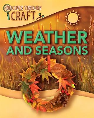 Discover Through Craft: Weather and Seasons by Jillian Powell