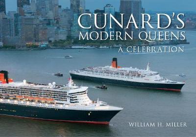 Cunard's Modern Queens by William H. Miller