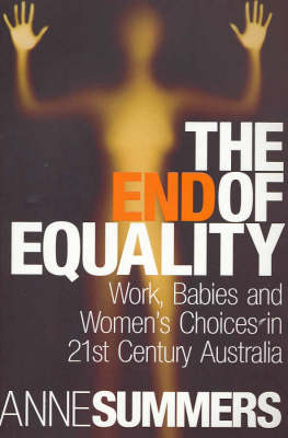 The End Of Equality by Anne Summers