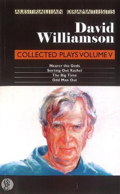 David Williamson: Collected Plays Volume V by David Williamson