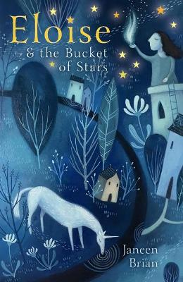 Eloise and the Bucket of Stars by Janeen Brian