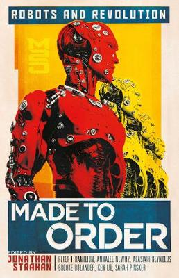Made to Order: Robots and Revolution by Jonathan Strahan