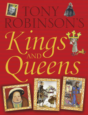 Kings and Queens by Sir Tony Robinson