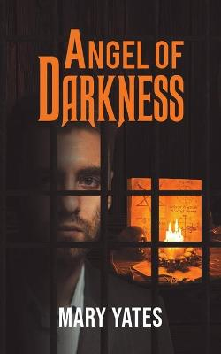 Angel of Darkness by Mary Yates
