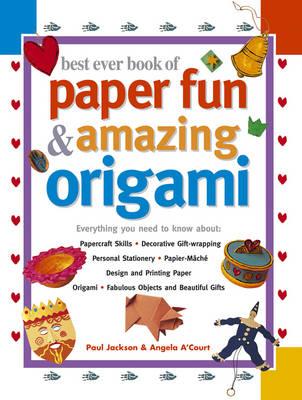 Best Ever Book of Paper Fun & Amazing Origami book