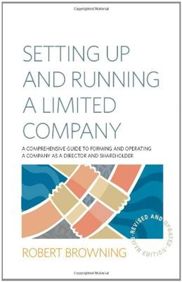 Setting Up and Running A Limited Company 5th Edition by Robert Browning