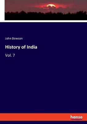 History of India: Vol. 7 by John Dowson
